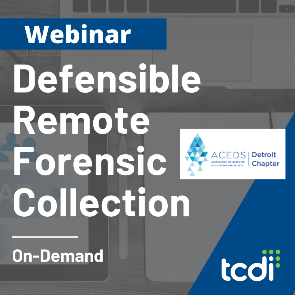 webinar: defensible remote forensic collection featuring Detroit chapter of ACEDS