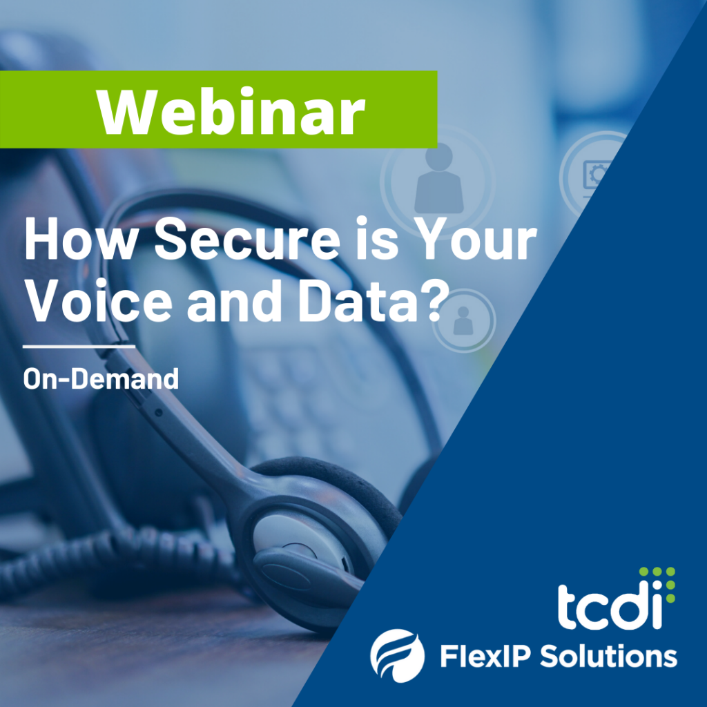 webinar: how secure is your voice and data? featuring FlexIP