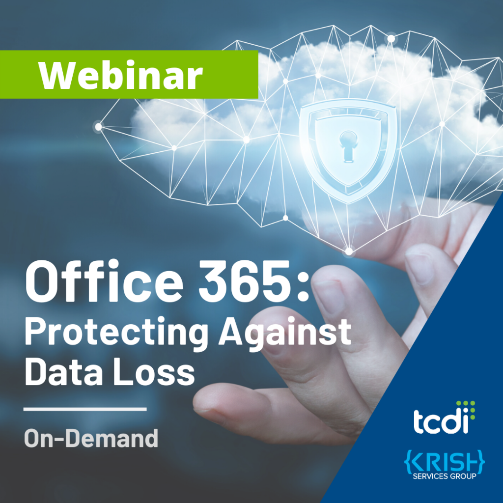 webinar: protecting against data loss for Office 365 featuring krish services group